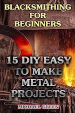 Blacksmithing for Beginners