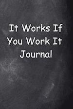 It Works If You Work It Journal Chalkboard Design