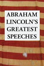 Abraham Lincoln's Greatest Speeches