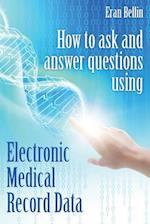 How to Ask and Answer Questions Using Electronic Medical Record Data