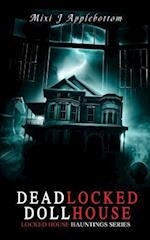 Deadlocked Dollhouse