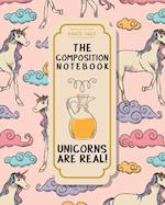 The Composition Notebook - Unicorns Are Real