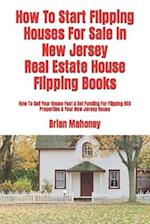 How to Start Flipping Houses for Sale in New Jersey Real Estate House Flipping Books