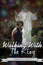 Walking with the King