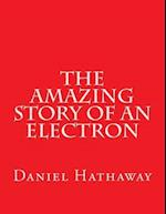 The Amazing Story of an Electron