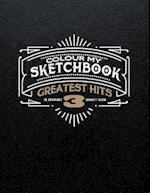 Colour My Sketchbook Greatest Hits 3
