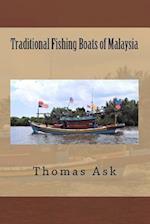 Traditional Fishing Boats of Malaysia