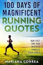 100 Days of Magnificent Running Quotes