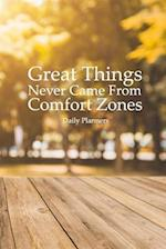 Daily Planners Great Things Never Came from Comfort Zones