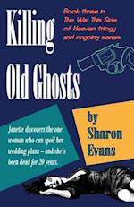 Killing Old Ghosts