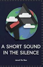 A Short Sound in the Silence