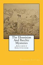 The Eleusinian and Bacchic Mysteries