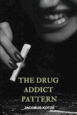 The Drug Addict Pattern