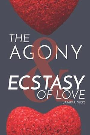 The Agony & Ecstasy of Love