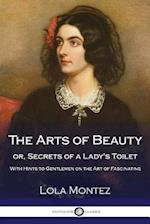The Arts of Beauty or Secrets of a Lady's Toilet