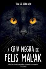 A Cria Negra de Felis Mal'ak