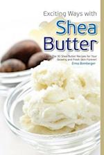 Exciting Ways with Shea Butter