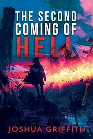 The Second Coming of Hell