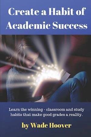 Create a Habit of Academic Success