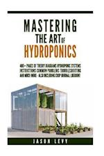 Mastering the Art of Hydroponics