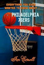Everything You Ever Wanted to Know about Philadelphia 76ers