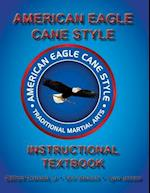 American Eagle Cane Style Instructional Textbook