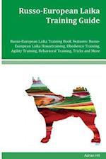 Russo-European Laika Training Guide Russo-European Laika Training Book Features