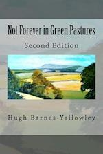 Not Forever in Green Pastures - Second Edition