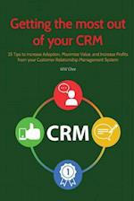 Getting the Most Out of Your Crm