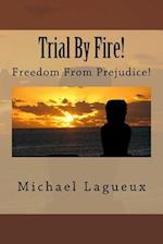 Trial by Fire!