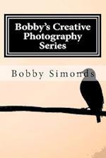 Bobby's Creative Photography Series