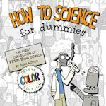 How to Science for Dummies