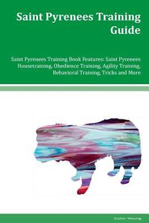 Saint Pyrenees Training Guide Saint Pyrenees Training Book Features