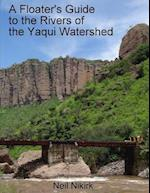 A Floater's Guide to the Rivers of the Yaqui Watershed - Color Edition
