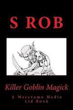 Killer Goblin Magick