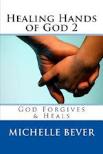 Healing Hands of God 2