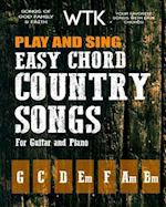 Play and Sing Easy Chord Country Songs for Guitar and Piano