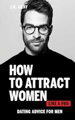 How to Attract Women Like a Pro