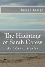 The Haunting of Sarah Carew and Other Stories af Joseph Liaigh