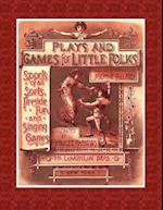 Plays and Games for Little Folks