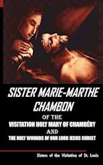 Sister Mary Martha Chambon of the Visitation Holy Mary of Chambery and the Holy Wounds of Our Lord Jesus Christ