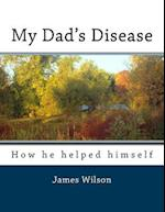 My Dad's Disease