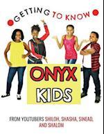 Getting to Know Onyx Kids