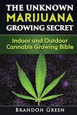 The Unknown Marijuana Growing Secret