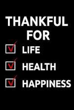 Thankful for Life Health Happiness