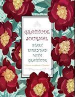 Gratitude Journal - Start Everyday with Gratitude - Cultivate an Attitude of Gratitude