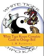 White Tiger Kenpo Complete Guide to Orange Belt