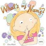 What's My Name? Abril