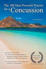Prayer the 100 Most Powerful Prayers for a Concussion - With 6 Bonus Books to Pray for Healing, Exercise, Sports, Illusions, Mindful Relaxation & Perf