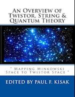An Overview of Twistor, String & Quantum Theory
